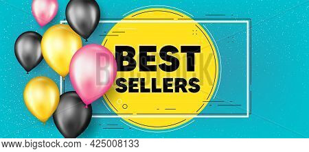 Best Sellers Text. Balloons Frame Promotion Banner. Special Offer Price Sign. Advertising Discounts
