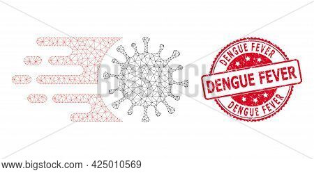 Dengue Fever Dirty Stamp Seal And Vector Rush Virus Mesh Structure. Red Stamp Seal Contains Dengue F