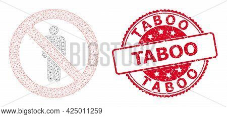Taboo Grunge Seal And Vector Stop Man Mesh Structure. Red Stamp Seal Includes Taboo Caption Inside.