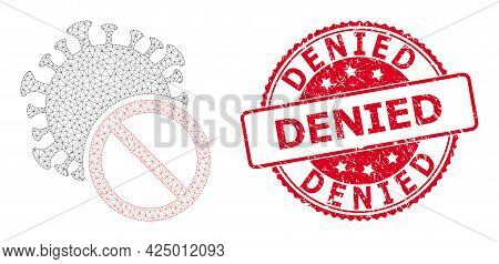 Denied Scratched Stamp Seal And Vector No Covid Virus Mesh Model. Red Stamp Has Denied Text Inside.