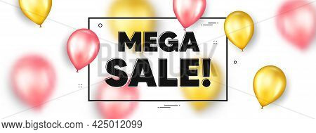 Mega Sale Text. Balloons Frame Promotion Ad Banner. Special Offer Price Sign. Advertising Discounts