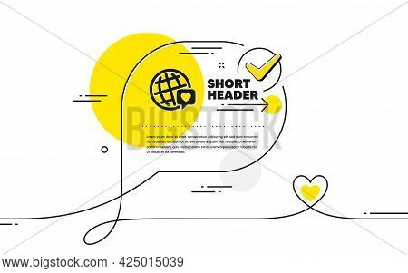 Friends World Icon. Continuous Line Check Mark Chat Bubble. Friendship Love Sign. World Brand Ambass