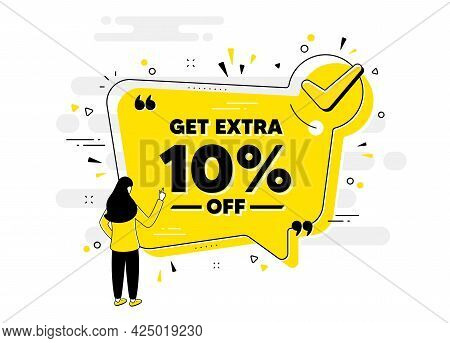 Get Extra 10 Percent Off Sale. Check Mark Chat Bubble Banner With People. Discount Offer Price Sign.
