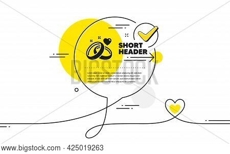 Marriage Rings Icon. Continuous Line Check Mark Chat Bubble. Romantic Engagement Or Wedding Sign. Co