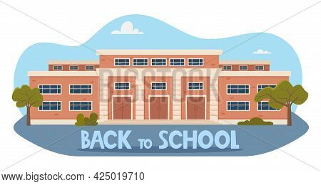 Back To School Concept. Modern School Building Exterior. Facade Of High School Building With Large W