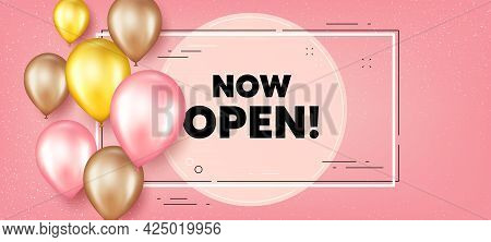Now Open Text. Balloons Frame Promotion Banner. Promotion New Business Sign. Welcome Advertising Sym