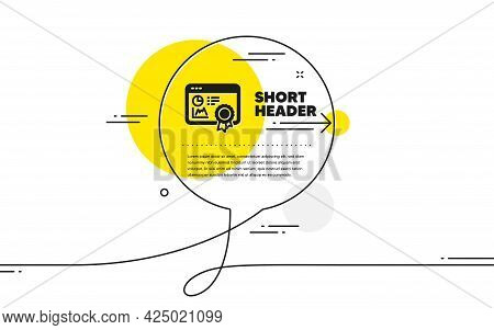 Seo Statistics Icon. Continuous Line Chat Bubble Banner. Search Engine Certificate Sign. Analytics C