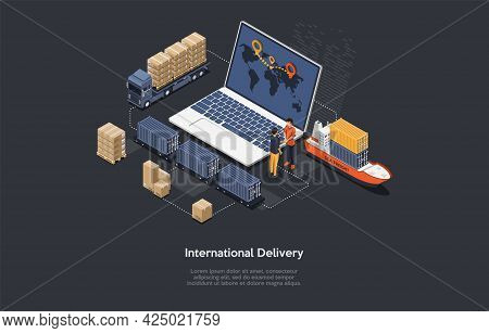International Delivery Concept Vector Illustration With Writing. Isometric Composition, Cartoon 3d S