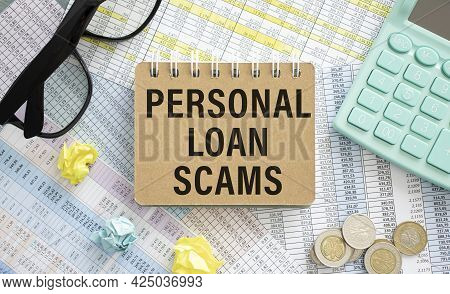 Financial Concept Meaning Personal Loan Scams With Phrase On The Piece Of Paper.