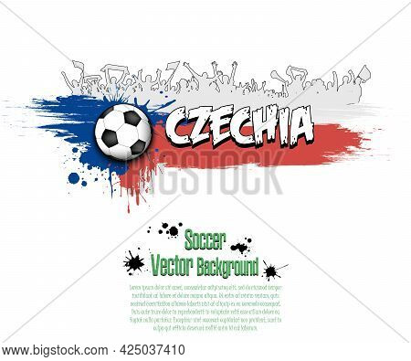 Flag Of Czechia And Soccer Fans