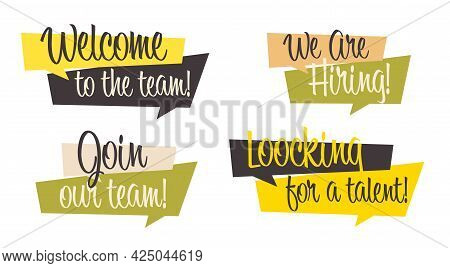 Recruitment Agency Special Label, Badge Or Emblem Set. Welcome Join To Team, We Are Hiring, Looking