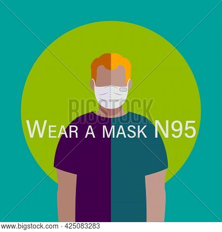 Wear A Mask. Flat Illustration. Poster, Infographic, Face Mask N95. Covid-19 Vector Art. Sticker Man
