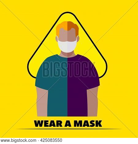 Wear A Mask. Flat Illustration. Poster, Infographic, Face Mask N95. Covid-19 Vector. Man In Mask Ffp