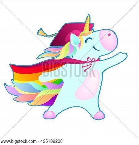 Funny Cartoon Unicorn In Student Graduation Hat And Rainbow Cloak Hero On White Background. Vector I