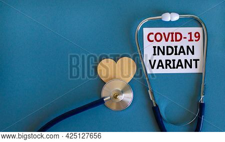 Covid-19 Indian Variant Strain Symbol. White Card With Words 'covid-19 Indian Variant', Stethoscope