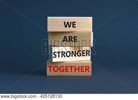 Stronger Together Symbol. Wooden Block With Words 'we Are Stronger Together'. Beautiful Grey Backgro