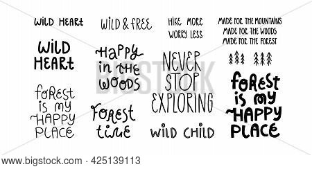 Outdoor Travel Messages, Slogans Lettering Set. Happy In The Woods, Wild Heart, Never Stop Exploring