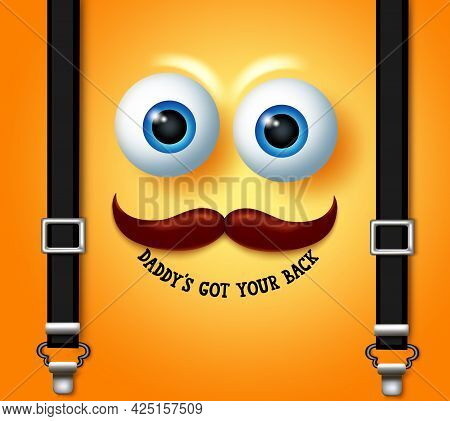 Father's Day Emoji Vector Design. Daddy's Got Your Back Text In Yellow Smiling Face With Elements Li