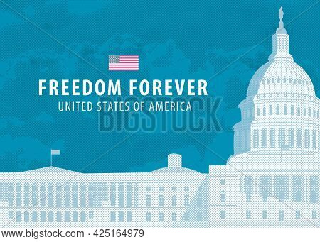 Vector Banner Or Card With The Words Freedom Forever And Image Of The Us Capitol Building In Washing
