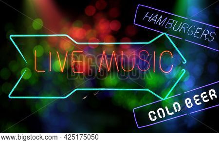 Neon Signs Live Music Hamburgers And Cold Beer