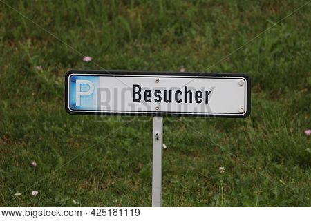 Parking Place For Visitors. Inscription In German - Visitors