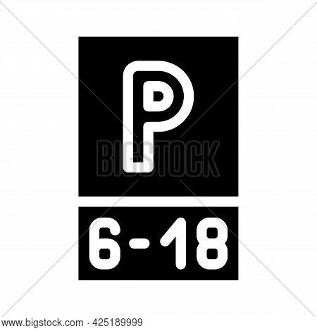 Parking Working Time Mark Glyph Icon Vector. Parking Working Time Mark Sign. Isolated Contour Symbol