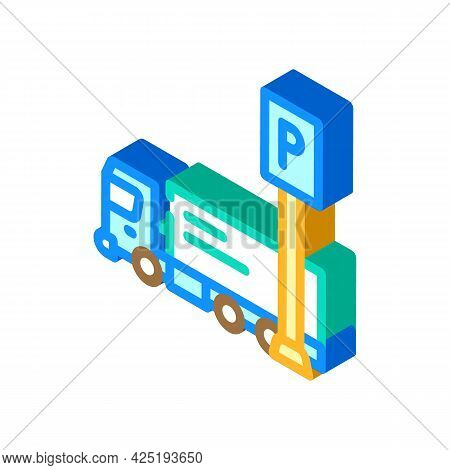 Truck Parking Isometric Icon Vector. Truck Parking Sign. Isolated Symbol Illustration