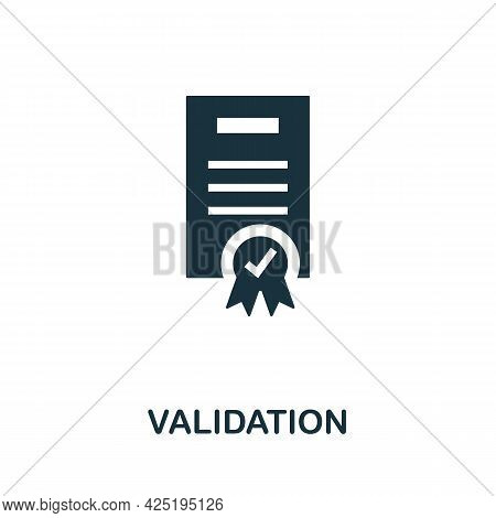 Validation Icon. Simple Creative Element. Filled Monochrome Validation Icon For Templates, Infograph