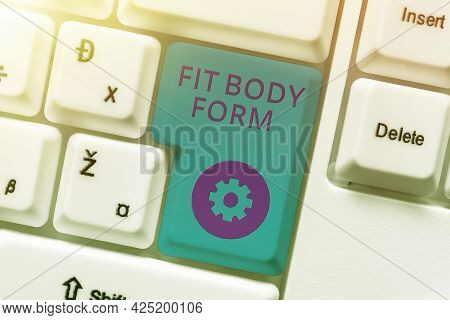 Text Sign Showing Fit Body Form. Business Concept Refers To A Body That Perfectly Align Of Shape And