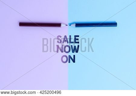Handwriting Text Sale Now On. Word Written On Discounts And Promotional Sales Retail Marketing Offer