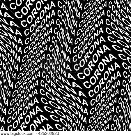 Corona Word Warped, Distorted, Repeated, And Arranged Into Seamless Pattern Background