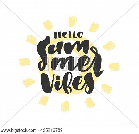 Vector Handwritten Calligraphic Type Lettering Composition Of Hello Summer Vibes With Hand Drawn Sun
