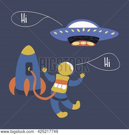 Meeting Of Astronaut And Ufo In Space. Friendly Greeting. Flying Saucer And Rocket. Colorful Vector