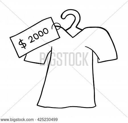 Cartoon Vector Illustration Of T-shirt And Very Expensive Price Tag. Black Outlined And White Colore