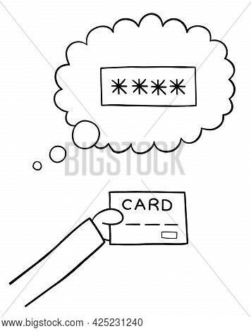 Cartoon Vector Illustration Of Forget Credit Card Password. Black Outlined And White Colored.