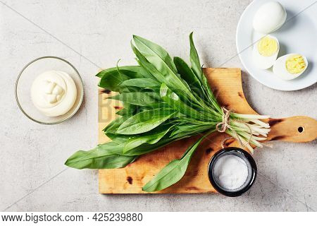 Bunch Of Fresh Ramson (wild Garlic), Mayonnaise Sauce, Eggs. Ingredients For A Salad Or Appetizer.