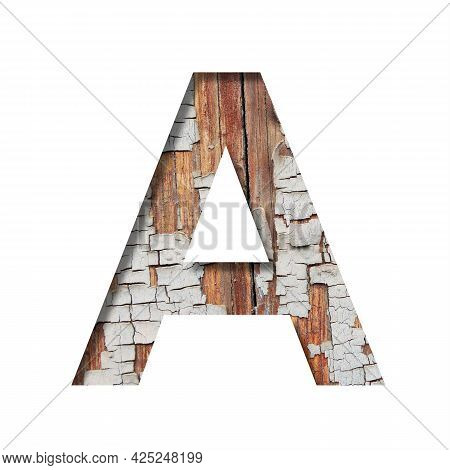 Vintage Backdrop Font.the Letter A Cut Out Of Paper Against The Background Of An Old Wooden Wall Wit
