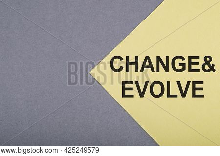 Change And Evolve Text On Gray-yellow Background.