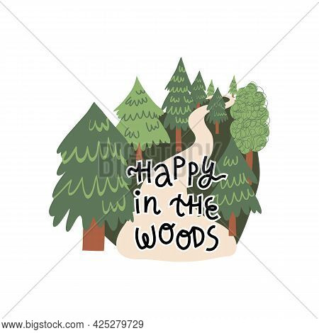 Summer, Autumn Outdoor Pastime Card Design. Happy In The Woods Lettering And Forest With Deciduous A