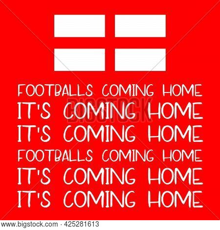 Its Coming Home  - Footballs Coming Home