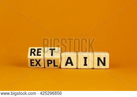 Retain Or Explain Symbol. Turned Wooden Cubes And Changed The Word Explain To Retain. Beautiful Oran