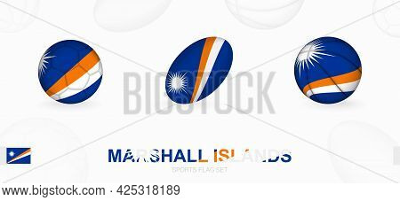 Sports Icons For Football, Rugby And Basketball With The Flag Of Marshall Islands. Vector Icon Set O