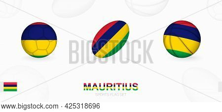 Sports Icons For Football, Rugby And Basketball With The Flag Of Mauritius. Vector Icon Set On A Spo
