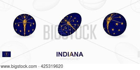 Sports Icons For Football, Rugby And Basketball With The Flag Of Indiana. Vector Icon Set On A Sport
