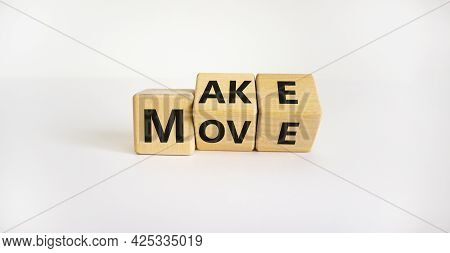 Make Your Move Symbol. Turned Wooden Cubes With Words 'make Move'. Beautiful White Background. Make