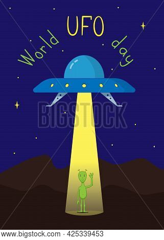 World Ufo Day. A Flying Saucer With A Glass Dome And A Searchlight Beam In Which A Humanoid Stands A