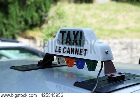 Le Cannet, France - June 19, 2021: Close Up Of Illuminated Taxi Light, French Taxi Station In The St