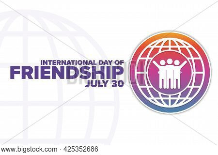 International Day Of Friendship. July 30. Holiday Concept. Template For Background, Banner, Card, Po