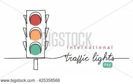 International Traffic Lights Day Vector Background, Banner, Poster With Lettering Traffic Lights. Se