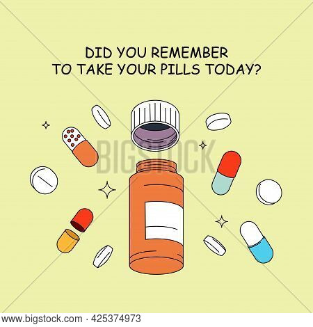 Did You Remember To Take Your Pills Today? Vector Motivational Banner Template With Orange Pill Bott